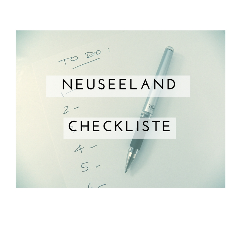 neuseeland checkliste euer zeitplan f r die reisevorbereitung weltwunderer. Black Bedroom Furniture Sets. Home Design Ideas